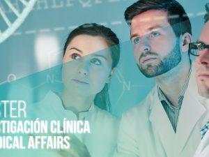Máster en Investigación Clínica y Medical Affairs
