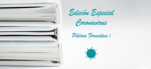Píldora Formativa I. Información esencial del Coronavirus